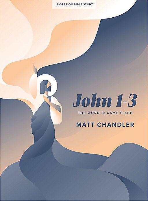 John 1-3 Bible study by Matt Chandler